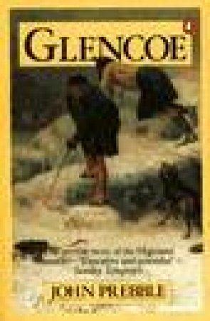 Glencoe: The Story of the Massacre by John Prebble