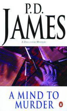 A Dalgliesh Mystery: A Mind to Murder by P D James
