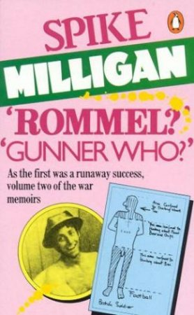 Rommel? Gunner Who?: A Confrontation In The Desert by Spike Milligan