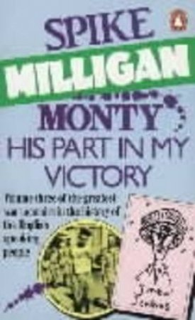 Monty: His Part In My Victory by Spike Milligan