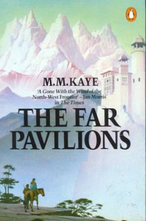 The Far Pavilions by M M Kaye