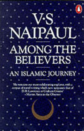 Among the Believers by V S Naipaul