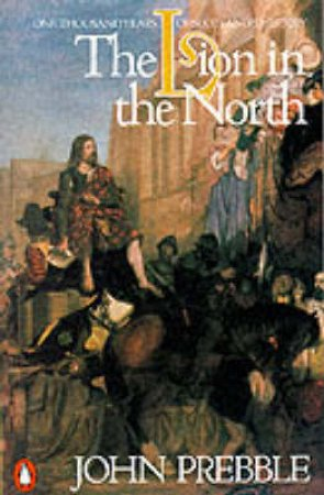 The Lion In The North by John Prebble