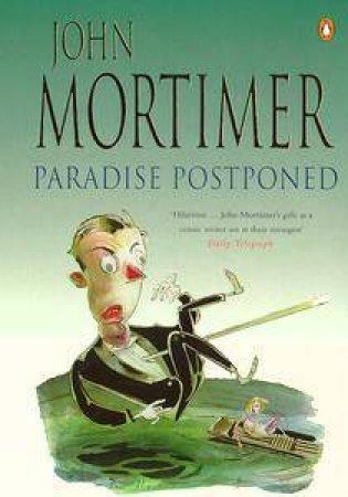 Paradise Postponed by John Mortimer