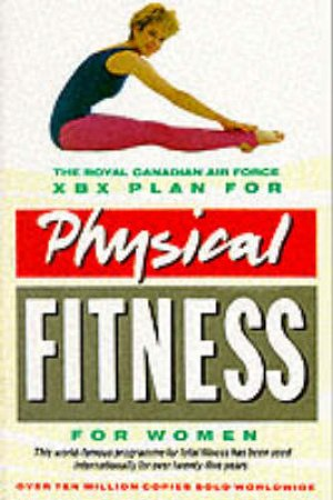Physical Fitness XBX Plan for Women by Royal Canadian Air Force