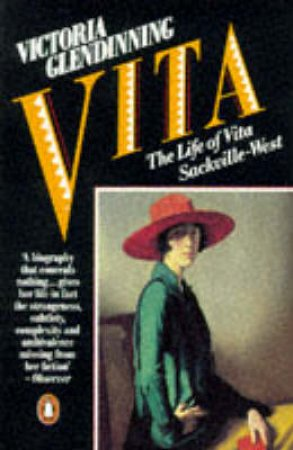 Vita: The Life of Vita Sackville-West by Victoria Glendinning