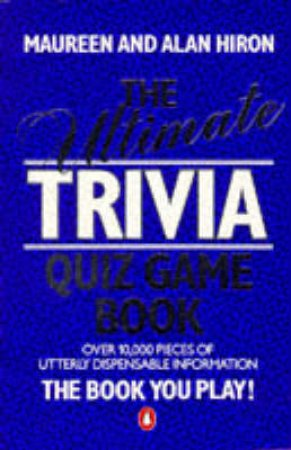 The Ultimate Trivia Quiz Game Book by Maureen Hiron