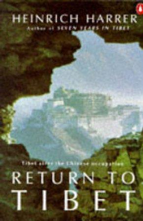 Return to Tibet by Heinrich Harrer