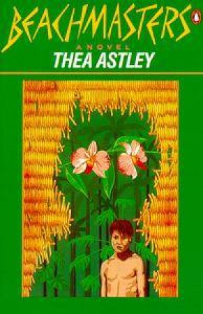 The Beachmasters by Thea Astley