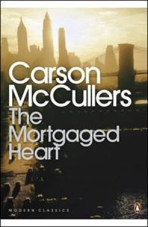 Penguin Modern Classics: The Mortgaged Heart by Carson McCullers