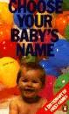 Choose Your Baby's Name by Rosalind Fergusson