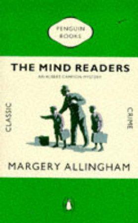 Penguin Classic Crime: The Mind Readers by Margery Allingham