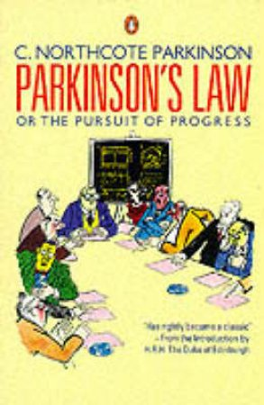 Parkinson's Law by C Northcote Parkinson