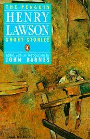 The Penguin Henry Lawson Short Stories by Henry Lawson
