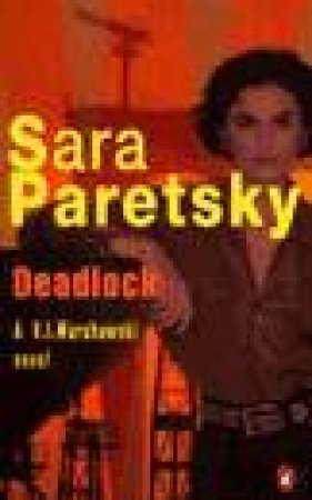 A V.I. Warshawski Novel:  Deadlock by Sara Paretsky