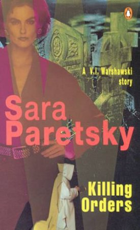 A V.I. Warshawski Novel: Killing Orders by Sara Paretsky