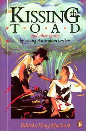 Kissing the Toad: Anthology of Stories by Doug MacLeod