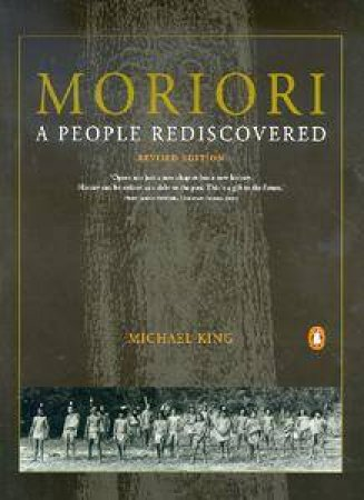 Moriori: A People Rediscovered by Michael King