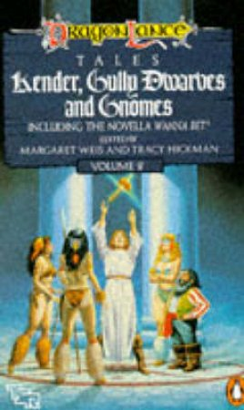 DragonLance Tales: Kender Gully Dwarves & Gnomes by Margaret Weis