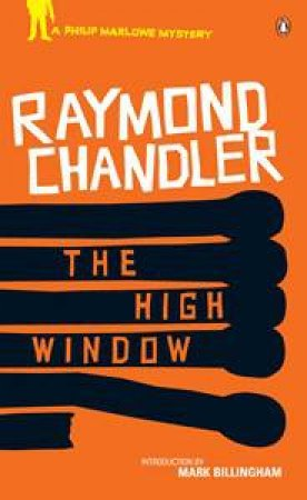 High Window: A Philip Marlowe Mystery by Raymond Chandler