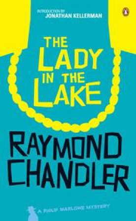 Lady in the Lake: A Philip Marlowe Mystery by Raymond Chandler