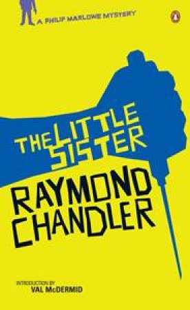 Little Sister: A Philip Marlowe Mystery by Raymond Chandler