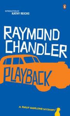 Playback: A Philip Marlowe Mystery by Raymond Chandler