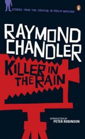 Killer in the Rain: A Philip Marlowe Mystery by Raymond Chandler