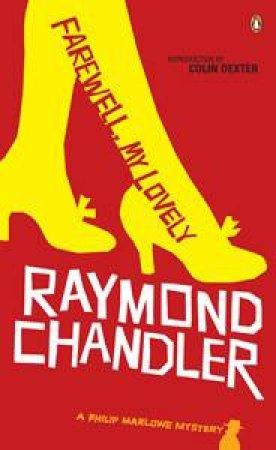 A Philip Marlowe Mystery: Farewell My Lovely by Raymond Chandler