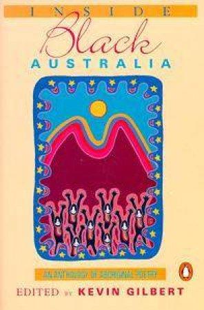 Inside Black Australia by Kevin Gilbert