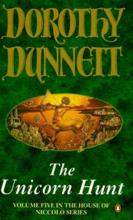 House Of Niccolo: The Unicorn Hunt by Dorothy Dunnett