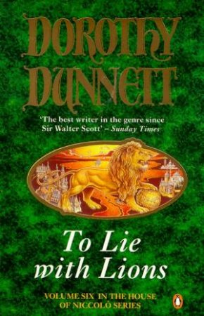 House Of Niccolo: To Lie With Lions by Dorothy Dunnett