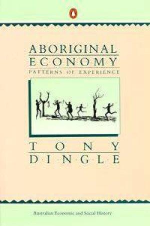 Aboriginal Economy by Tony Dingle