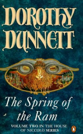 House of Niccolo: The Spring Of The Ram by Dorothy Dunnett