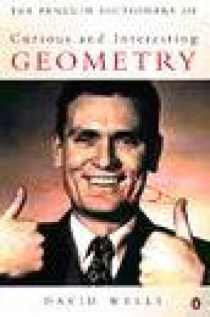 The Penguin Dictionary of Curious & Interesting Geometry by David Wells