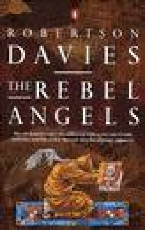 The Cornish Trilogy: Rebel Angels by Robertson Davies