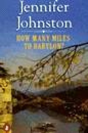 How Many Miles To Babylon by Jennifer Johnston