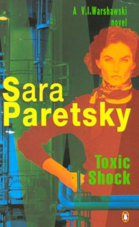 A V.I. Warshawski Novel: Toxic Shock by Sara Paretsky