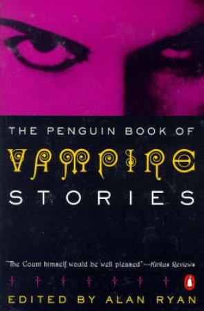 The Penguin Book Of Vampire Stories by Alan Ryan