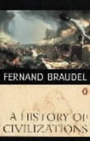 A History Of Civilizations by Fernand Braudel