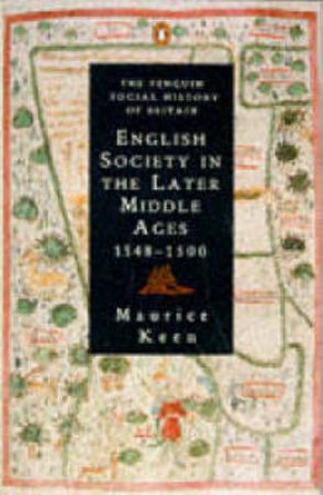 PSHB: English Society In The Later Middle Ages: 1348-1500 by Maurice Keen