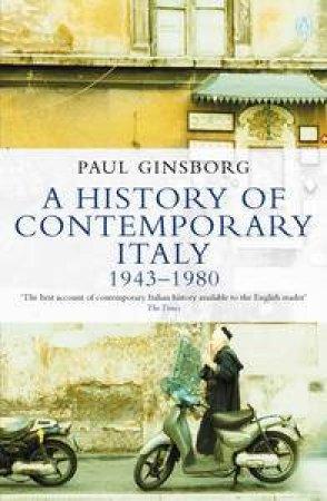 A History of Contemporary Italy: Society & Politics: 1943-88 by Paul Ginsborg