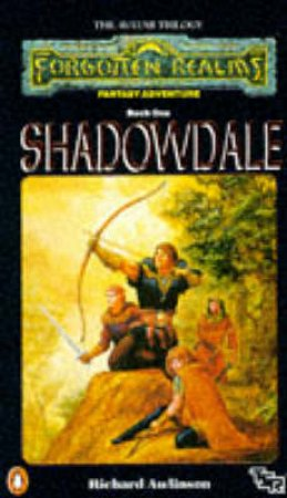 The Avatar Trilogy: Shadowdale by Richard Awlinson