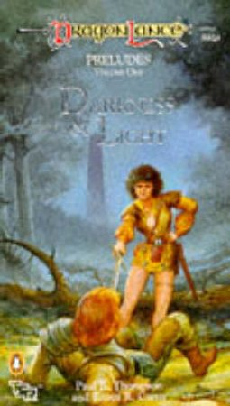 DragonLance Preludes: Darkness & Light by Paul Thompson
