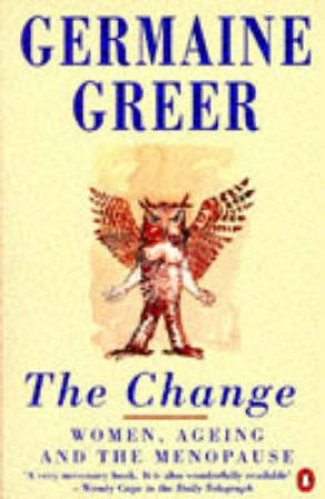 The Change: Women Ageing & The Menopause by Germaine Greer