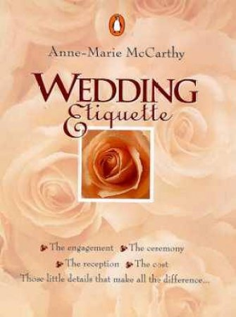 Pocket Penguin: Wedding Etiquette by Anne-Marie McCarthy