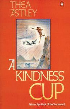A Kindness Cup by Thea Astley