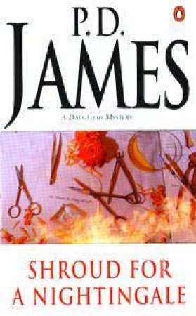 A Dalgliesh Mystery: Shroud for a Nightingale by P D James
