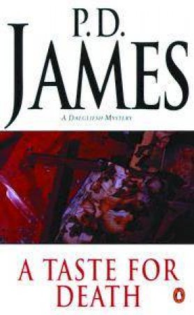 A Dalgliesh Mystery: A Taste for Death by P D James