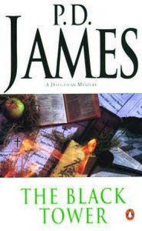 A Dalgliesh Mystery: The Black Tower by P D James